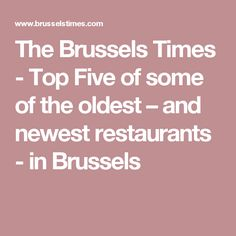 The Brussels Times - Top Five of some of the oldest – and newest restaurants - in Brussels
