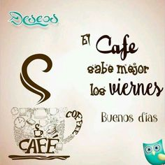 Good Morning Coffee, Good Morning Friends, Morning Thoughts, New Memes, Spanish Quotes, Months In A Year, Love Messages, Family Quotes, Happy Day