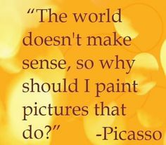 to Live By : Picasso with the wisdom.Quotes to Live By : Picasso with the wisdom. Great Quotes, Quotes To Live By, Me Quotes, Motivational Quotes, Inspirational Quotes, Wisdom Quotes, Love Is Comic, Frida Art, Creativity Quotes