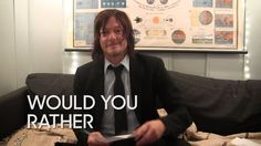 Would You Rather: Norman Reedus