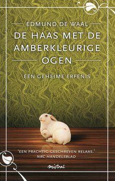 Edmund de Waal / De haas met de amberkleurige ogen