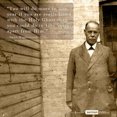 """You will do more in one year if you are really filled with the Holy Ghost than you could do in fifty years apart from Him."" - Smith Wigglesworth #holyspirit #holyghost #filled"