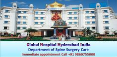 Global hospital in India is the top hospital for treating spinal surgeries with maximal success rate providing high quality treatments for international patients.