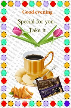 Good Afternoon, Good Morning, Belated Birthday Wishes, Good Night Blessings, Night Messages, Evening Snacks, Dark Fantasy, Tea, Mornings
