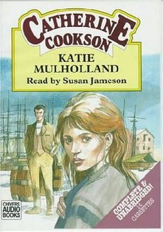 Katie Mulholland by Catherine Cookson