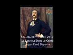 Jules BARBEY D'AUREVILLY – Le Bonheur Dans Le Crime - YouTube