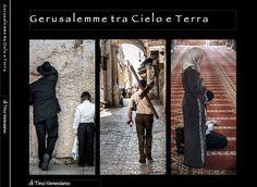 G e r u s a l e m m e t r a C i e l o e T e r r a (e-book) di Tino Veneziano, veneziano Gerusalemme tra Cielo e Terra è un omaggio a chi crede che la preghiera sia l'intimo colloquio con Dio, è un racconto di come tante umanità con le loro distinte differenze e peculiarità riconoscono questa Città come luogo unico, dove il pellegrinaggio, iniziando da quello fisico non può sottrarsi a quello dell'anima. http://it.blurb.com/ebooks/572831-g-e-r-u-s-a-l-e-m-m-e-t-r-a-c-i-e-l-o-e-t-e-r-r-a