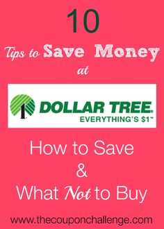 There are so many products available at Dollar Tree​;  how do you know you are getting the best value for your dollar? Learn 10 tips to save money at Dollar Tree.