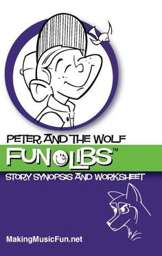 Peter and the Wolf FunLib™ | Story and Worksheet - A MadLib type worksheet for introducing kids to Prokofiev's Peter and the Wolf - Super Fun!