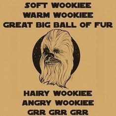 Soft Wookie, Warm Wookie...