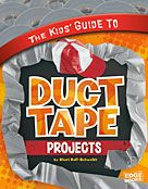 The Kids' Guide to Duct Tape Projects by Sheri Bell-Rehwoldt. This set provides everything you need to know about the most popular topics for kids. From surprising a friend with fake vomit to the whole story of the UFO town, Roswell, these books are a must have for any library. Ages 8-14.