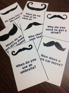 """""""I mustache you a question"""" - formulating and answering WH questions. -sublime speech"""
