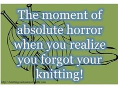 or crochet!!! Oh the Horror of having idle hands!!!