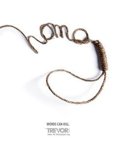 The Trevor Project: Words can kill | #ads #adv #marketing #creative #publicité #awareness #print #poster #advertising #campaign < repinned by www.BlickeDeeler.de | Have a look on www.Printwerbung-Hamburg.de