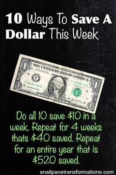 If you think a dollar can't do much you are wrong. Find ways to save a dollar here and a dollar there and soon you will have enough money saved to do something significant.