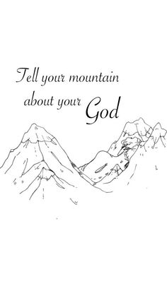 My mountain is chronic pain and I'm literally gonna go tell my back, hip, and Knee about God...I'm  taking this literally because that's what I need right now ✝️