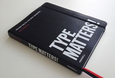 Type Matters!   University graphics lecturer Jim Williams' A4 Type Matters! booklet, originally created to hand to his students, has been expanded and is set to be published in April as a notebook-style 160 page, faux leather covered book (Merrell, £17.95).