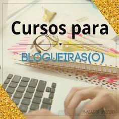 Cursos para Blogueiras (o).