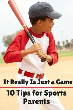 It Really Is Just a Game 10 Tips for Sports Parents