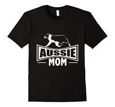 Aussie Mom | Australian Shepherd Dog T-Shirt | #australianshepherds #aussiedogs #aussememe #australianshepherdmom #aussiemom #dogmeme #memedog #funnydog #dogfunny #puppies #dogtees #dogtshirts #dogteeshirts #giftsfordoglovers #doglovergifts #puppymeme #funnypuppy #nickerstickers