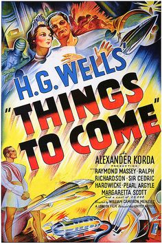 """""""Things To Come"""" (1936) Horror Movie Posters, Sci Fi Horror Movies, Sci Fi Films, Theatre Posters, Classic Sci Fi Movies, Classic Movie Posters, Movie Poster Art, Old Movies, Vintage Movies"""