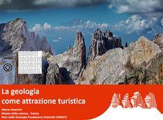 """La presentazione a cura di  Marco Avanzini  del Museo delle Scienze di Trento Rete della Geologia Fondazione Dolomiti UNESCO """"La geologia come attrazione turistica"""":"""