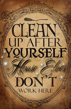 This is the perfect poster in your classsroom, childs room or the house of a Harry Potter fan! Clean up after yourself House Elves dont work here! Encourage tidiness in your environments. This listing is for the digital download of an 11 by 17 sized poster. The digital download you will recieve is free of the watermark. Enjoy! For personal use only. Not for resale.