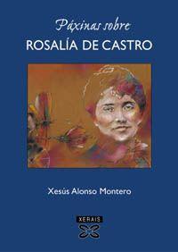 Páxinas sobre Rosalía de Alonso Montero  G-82/ALO/páx  http://www.opacmeiga.rbgalicia.org/DetalleRexistro.aspx?CodigoBiblioteca=CAM044&Rexistro=8330&Formato=Etiquetas