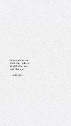Quotes Galau - Fushion News Quotes Rindu, Quotes Lucu, Cinta Quotes, Quotes Galau, Story Quotes, Text Quotes, Mood Quotes, Life Quotes, Qoutes
