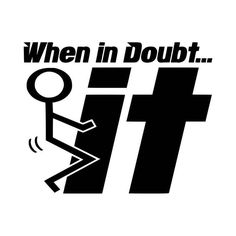 When In Doubt Fuck It Vinyl Decal Sticker BallzBeatz . Sign Quotes, Words Quotes, Funny Quotes, Sayings, Funny Adult Memes, Sketch Tattoo Design, Naughty Quotes, Monogram Decal, Vinyl Decals