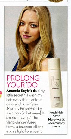 FRESH.HAIR KEVIN.MURPHY used by Amanda Seyfried. OK! August 2013-- My favorite Dry Shampoo <3