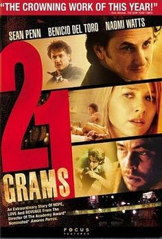 "21 Grams ~ ""A freak accident brings together a critically ill mathematician, a grieving mother and a born-again ex-con."""