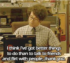 """How To Get Through Your Work Day, As Told By """"The IT Crowd"""" (I love this show. it's funny in a completely ridiculous way! Richard Ayoade, The Mighty Boosh, British Things, British Comedy, You Working, Story Of My Life, That Way, Flirting, Make Me Smile"""