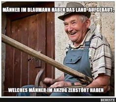 Männer im Blaumann haben das Land aufgebaut..