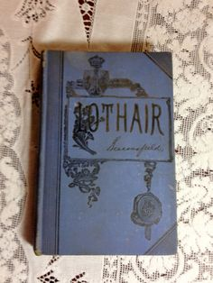 Antique Book, Lothair by the Earl of Beaconfield, 1911 by AmericanVintageAve on Etsy