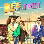 SongsPk >> Life Mein Twist Hai - 2014 Songs - Download Bollywood / Indian Movie Songs