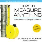 How to Measure Anything: Finding the Value of 'Intangibles' in Business | [Douglas W. Hubbard]