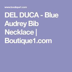 DEL DUCA - Blue Audrey Bib Necklace | Boutique1.com