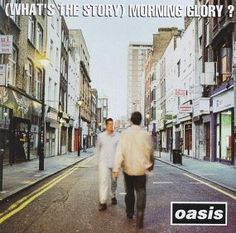 Oasis - (whats the story) Morning Glory? (IMHO  The Best Album of the 90's!!!)
