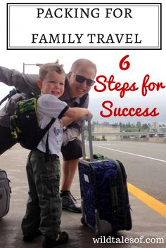 Packing for Family Travel: 6 Steps for a Successful Trip