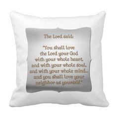 The #GreatestCommandment Throw Pillow...#pillows #homedecor #throwpillows #interiordecorating #interiordecoration #interiordesign #livingroom #bedroom #den #RoseSantuciSofranko #Artists4God  #Artist4God #home #accessories #decor #lumbarpillows #custom #customizable #Zazzle #RomanCatholic #BibleQuotes #Scripture #Jewish #OldTestaments #The10Commandments