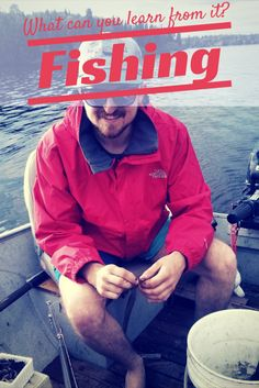 What can you learn from fishing?
