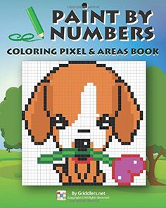 Paint by Numbers: Coloring Pixel & Areas Book (Volume 1) by Griddlers Team http://www.amazon.com/dp/9657679265/ref=cm_sw_r_pi_dp_jhkLwb0BM8DH6