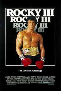 Rocky III  I liked this one because he was on top then had to prove he still had what it took to be there.