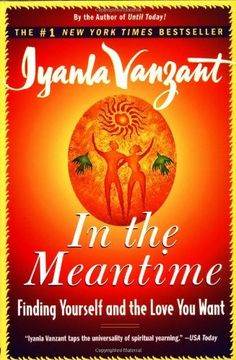 In the Meantime: Finding Yourself and the Love You Want by Iyanla Vanzant, http://www.amazon.com/dp/0684848066/ref=cm_sw_r_pi_dp_AWOsrb13SYQJP