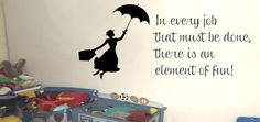 """In Every Job That Must be Done There is an Element of Fun Mary Poppins Wall Quote Decal - Removable Vinyl Wall Decal - 24"""" x 48"""""""