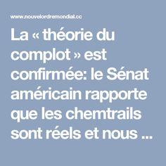 La « théorie du complot » est confirmée: le Sénat américain rapporte que les chemtrails sont réels et nous tuent! | Le Nouvel Ordre Mondial Danger, Knowledge