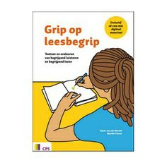 Grip op leesbegrip : toetsen en evalueren van begrijpend luisteren en begrijpend lezen
