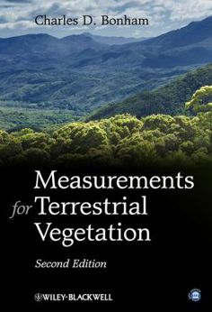 """Read """"Measurements for Terrestrial Vegetation"""" by Charles D. Bonham available from Rakuten Kobo. Measurements for Terrestrial Vegetation, Edition presents up-to-date methods for analyzing species frequency, plant . Environmental Remediation, Environmental Change, Environmental Pollution, Flood Risk Assessment, Botanical Science, Precision Agriculture, Geotechnical Engineering, Plant Breeding, Evolutionary Biology"""