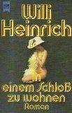 Walters Bücher: Willi Heinrich: In einem Schloß zu wohnen